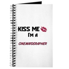 Kiss Me I'm a CINEMATOGRAPHER Journal