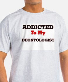 Addicted to my Deontologist T-Shirt