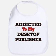 Addicted to my Desktop Publisher Bib
