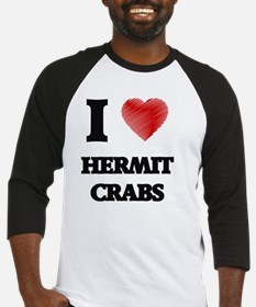 I love Hermit Crabs Baseball Jersey