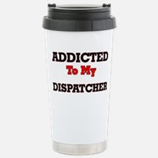 Addicted to my Dispatch Travel Mug