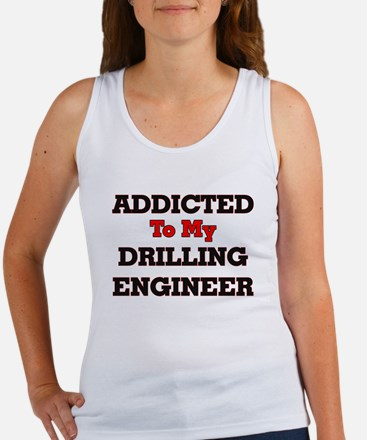 Addicted to my Drilling Engineer Tank Top