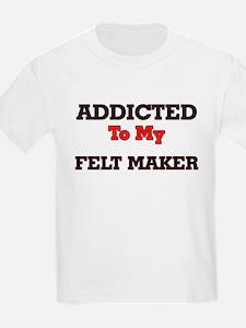 Addicted to my Felt Maker T-Shirt