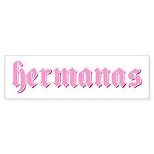 Sisters Spanish Hermanas Translation Bumper Sticker