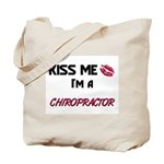 Kiss Me I'm a CHIROPRACTOR Tote Bag