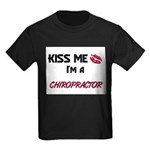 Kiss Me I'm a CHIROPRACTOR Kids Dark T-Shirt
