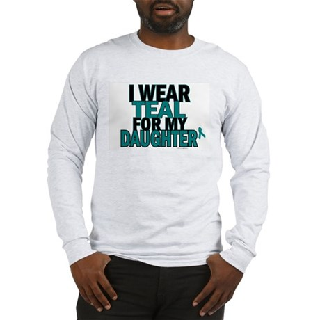 I Wear Teal For My Daughter 5 Long Sleeve T-Shirt