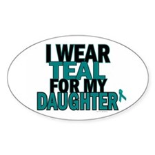 I Wear Teal For My Daughter 5 Oval Decal