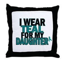I Wear Teal For My Daughter 5 Throw Pillow