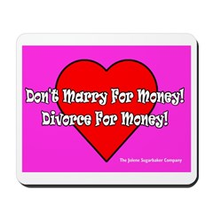 Don't Marry For Money Mousepad