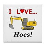 I Love Hoes Tile Coaster