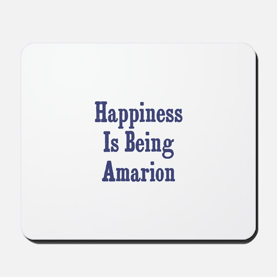Happiness is being Amarion Mousepad