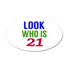 Look Who Is 21 Wall Decal