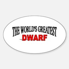 """The World's Greatest Dwarf"" Oval Decal"