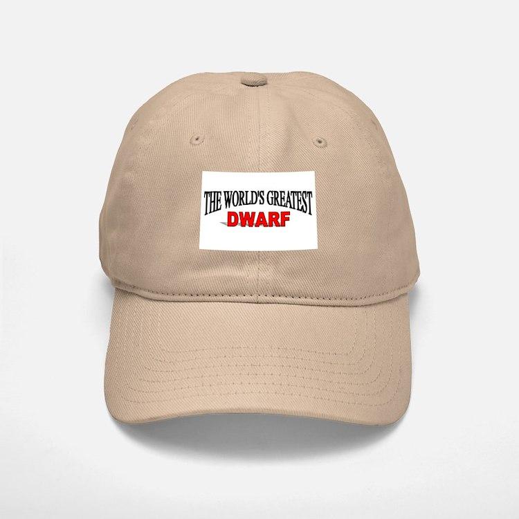 """""""The World's Greatest Dwarf"""" Baseball Baseball Cap"""
