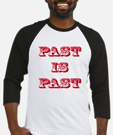 Past Is Past Designs Baseball Jersey