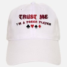 Trust Me - I'm A Poker Player Baseball Baseball Cap