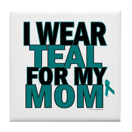 I Wear Teal For My Mom 5 Tile Coaster