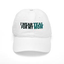 I Wear Teal For My Mom 5 Baseball Cap