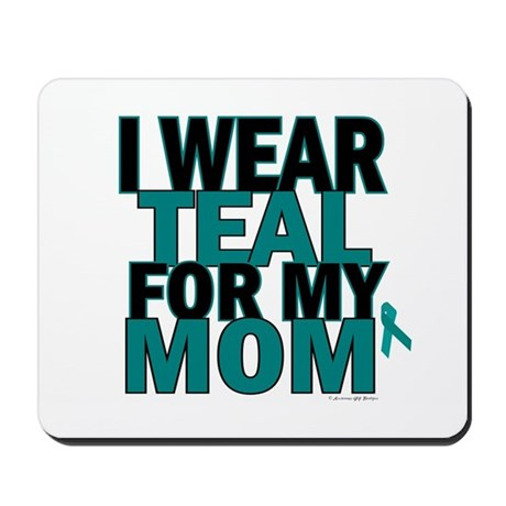 I Wear Teal For My Mom 5 Mousepad