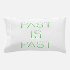Past Is Past Designs Pillow Case