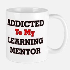 Addicted to my Learning Mentor Mugs
