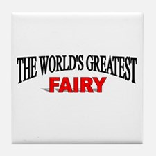 """The World's Greatest Fairy"" Tile Coaster"