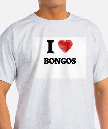 I love Bongos T-Shirt