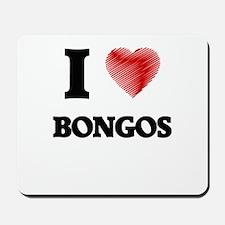 I love Bongos Mousepad