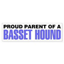 Proud Parent of a Basset Hound Bumper Sticker