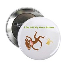 I Do All My Own Stunts Button