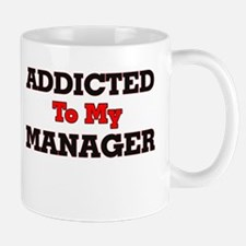 Addicted to my Manager Mugs