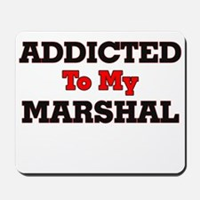 Addicted to my Marshal Mousepad