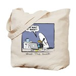 WTD: You Want It When?! Tote Bag