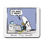 WTD: You Want It When?! Mousepad