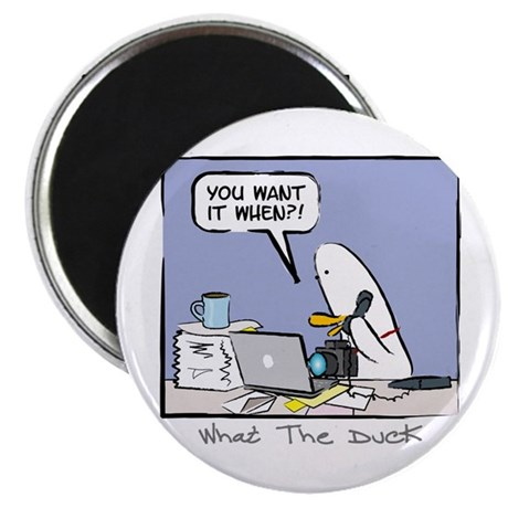 """WTD: You Want It When?! 2.25"""" Magnet (10 pack)"""