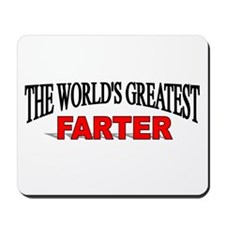 """The World's Greatest Farter"" Mousepad"