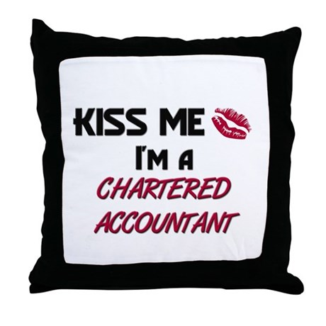 Kiss Me I'm a CHARTERED ACCOUNTANT Throw Pillow