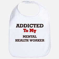 Addicted to my Mental Health Worker Bib