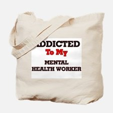 Addicted to my Mental Health Worker Tote Bag