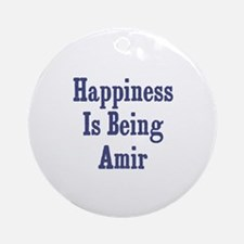 Happiness is being Amir Ornament (Round)