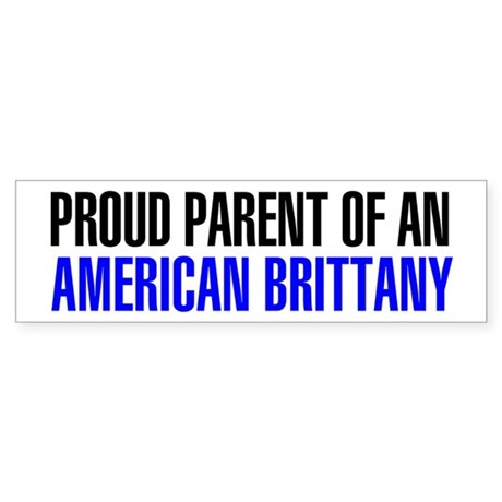 Proud Parent of an American Brittany Sticker