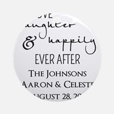 Love Laughter and Happily Ever After Round Ornamen