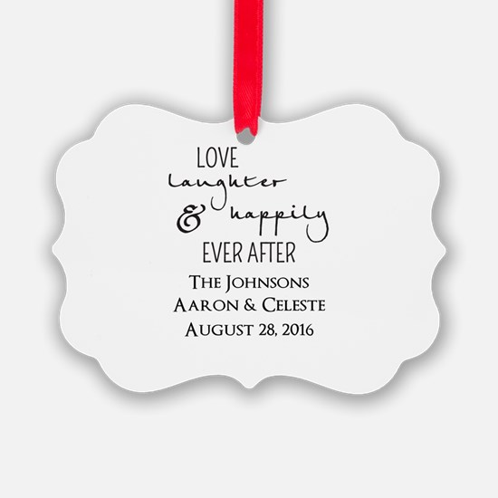 Love Laughter and Happily Ever After Ornament
