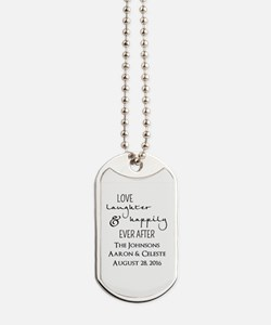 Love Laughter and Happily Ever After Dog Tags