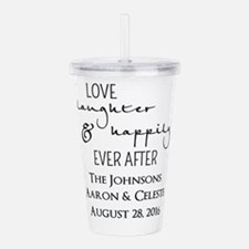 Love Laughter and Happily Ever After Acrylic Doubl