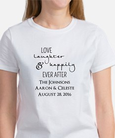 Love Laughter and Happily Ever After T-Shirt