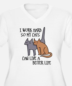 I work hard so my cats can live a better life Plus