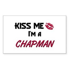 Kiss Me I'm a CHAPMAN Rectangle Decal