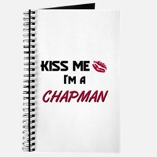 Kiss Me I'm a CHAPMAN Journal